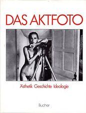 La fotografía de desnudo. Estética, historia, ideología. Nude. Aktfoto.
