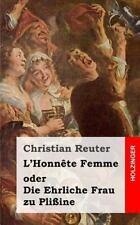 L' Honn�te Femme Oder Die Ehrliche Frau Zu Pli�ine by Christian Reuter (2013,...