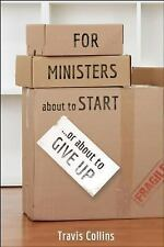 For Ministers about to Start...or about to Give Up (TCP The Columbia Partnership