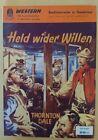 """Western. """"Helden wider Willen"""" von Thornton Dale. Pabel Verlag"""