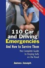 110 Car and Driving Emergencies and How to Survive Them: The Complete Guide to S