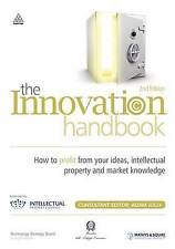 The Innovation Handbook: How to Profit from Your Ideas, Intellectual Property a