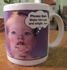 "Vintage ""PLEASE GOD MAKE HIM CUTE & SINGLE"" Coffee Cup or Mug w Cute Baby Pic"