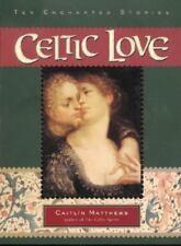 Celtic Love: Ten Enchanted Stories by Matthews, Caitlin