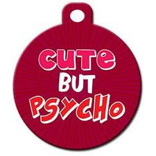 Cute But Psycho - Pet Id Dog or Cat Tag or Collar Charm