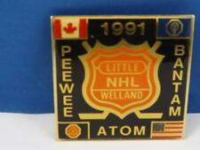 LITTLE NHL WELLAND MINOR HOCKEY 1991 PEEWEE BANTAM ATOM PIN SOUVENIR COLLECTOR