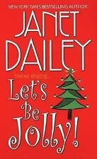 Let's Be Jolly! by Janet Dailey (2005, Paperback), comb'd shipping .75 ea addt'l