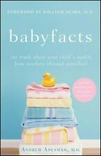 Baby Facts: The Truth about Your Child's Health from Newborn Through Preschool (
