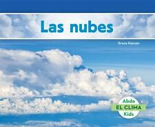 El Clima: Las Nubes (Clouds) by Grace Hansen (2015, Hardcover)