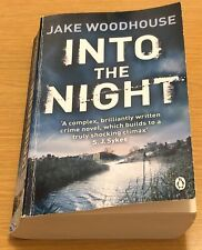 INTO THE NIGHT Jake Woodhouse Book (Paperback)
