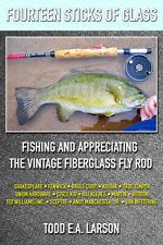 NEW Fiberglass Fly Rod Book 14 STICKS OF GLASS FISHING & APPRECIATING GLASS RODS