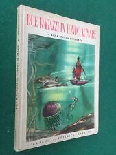 PIERAZZI - DUE RAGAZZI IN FONDO AL MARE Ed.La Scuola Libro illustrato C. Rigida
