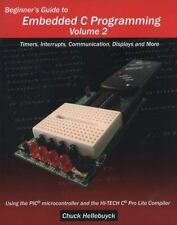 Beginner's Guide to Embedded C Programming - Volume 2 : Timers, Interrupts,...