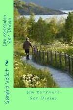 Um Estranho Ser Divino by Sandra Vollet (2010, Paperback)