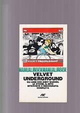 VELVET UNDERGROUND gli anni con Warhol le storie il mito interviste discografia