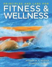 Principles and Labs for Fitness and Wellness by Hoeger, Wener W.K., Hoeger, Sha