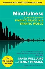 Mindfulness: A practical guide to finding peace in a frantic world-Mark William