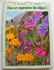 FLORE ET VÉGÉTATION DES ALPES – tome I – Cl. Favarger & P.-A. Robert