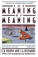Meaning of Meaning by Charles K. Ogden, I. A. Richards, C. K. Ogden and Ivor...