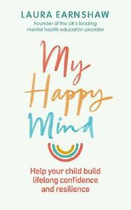 My Happy Mind: Help your child build life-long confidence and New Paperback Book