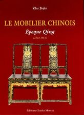 LE MOBILIER CHINOIS: EPOQUE MING (1368-1644) ET EPOQUE QING 1644-1911). 2 TOMES