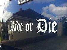 Ride o morir, EURO/Jdm Calidad Vinilo Coche Pegatina/Calcomanía de los 16 Colores para Elegir