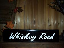 WHISKEY ROAD PAINTED SIGN MAN CAVE BAR PUB GAME ROOM COUNTRY WESTERN SOUTHERN