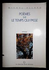 Poèmes sur le temps qui passe - Anthologie, Michel Alliard