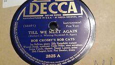 BOB CROSBY TILL WE MEET AGAIN & THE LOVE NEST DECCA 2825
