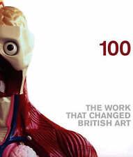 100: The Work that Changed British Art by Saatchi Gallery