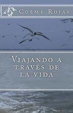 Viajando a traves de la vida (Spanish Edition)