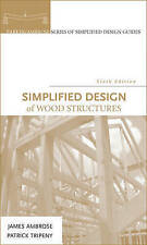 NEW Simplified Design of Wood Structures by James Ambrose