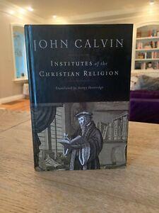 Institutes of the Christian Religion by John Calvin; Beveridge Translation