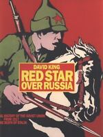 Red Star Over Russia: A Visual History of the Soviet Union from 1917 to the Deat