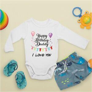 Happy Birthday Daddy I Love You Balloons Baby Grow Vest TShirt Sleepsuit Romper