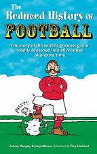The Reduced History of Football - The World's Greatest Game in 90 minutes - book