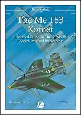 Valiant Wings, Airframe Album No.10, The Me 163 Komet, A Detailed Guide.