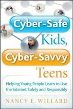 Cyber-Safe Kids, Cyber-Savvy Teens: Helping Young People Learn To Use the Inter
