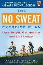 The No Sweat Exercise Plan (A Harvard Medical School Book)