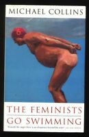 The Feminists Go Swimming by Michael Collins 1996 Signed 1st Edition