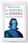 La historia de España explicada a los jovenes. ENVÍO URGENTE (ESPAÑA)