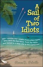 A Sail of Two Idiots: 100+ Lessons and Laughs from a Non-Sailor Who Quit the Rat