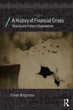 Economics As Social Theory: History of Financial Crises : Dreams and Follies...