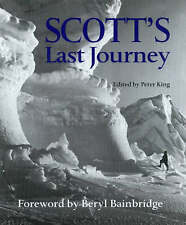 Scott's Last Journey: The Race for the Pole by Peter King (Hardback, 1999)