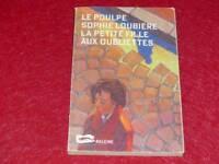 [BIBL. H& P-J.OSWALD] SOPHIE LOUBIERE PETITE FILLE AUX OUBLIETTES Poulpe EO 2000