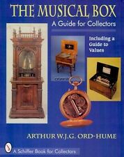 THE MUSICAL BOX: A GUIDE FOR COLLECTORS definitive guide to mechanical music