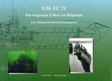 SMC U71 Das vergessene U-Boot vor Helgoland (C. Fröhle / H.J. Kühn)