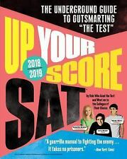 Up Your Score: Sat, 2018-2019 Edition: The Underground Guide to Outsmarting the