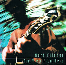 MATT FLINNER  - The View from Here CD 98  J Douglas T O Brien D Grier David Gier