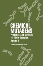 Chemical Mutagens : Principles and Methods for Their Detection Volume 8 by...